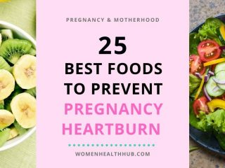 Must have foods for pregnancy heartburn prevention - Women Health Hub