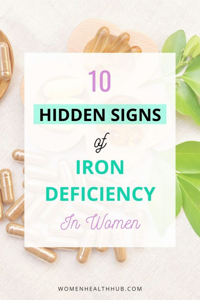 Commonly missed signs of iron deficiency that women don't often notice.