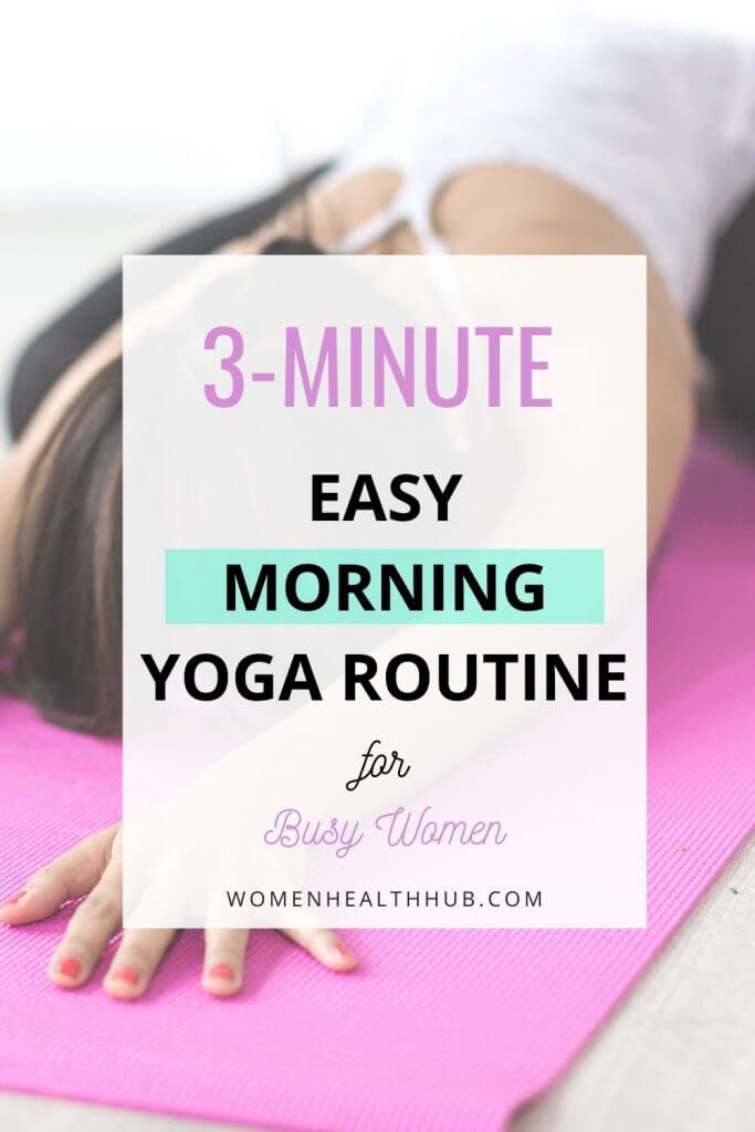Super easy 3-minute beginner morning yoga routine for women who want a healthy lifestyle - Women Health Hub