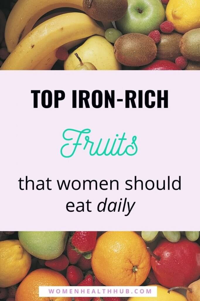 Top Iron-Rich Fruits Sources for Women to Eliminate Iron Deficiency