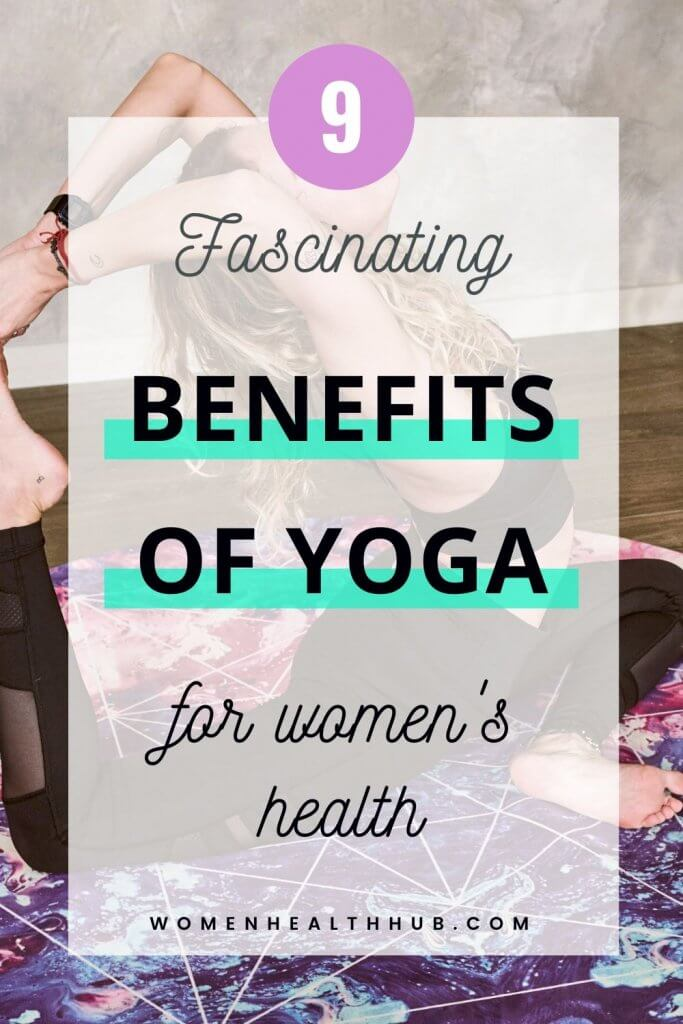 Yoga benefits for women go beyond the physical aspects. Yoga makes women in control of their wellbeing and makes them emotionally stronger. Discover 9 benefits of yoga for women.