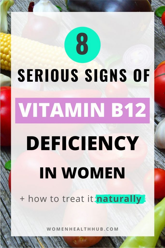 Discover 8 signs of vitamin b12 deficiency in women