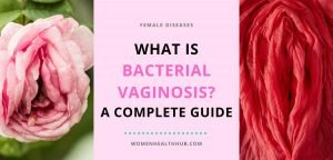 What is Bacterial Vaginosis - Complete Guide - Women Health Hub