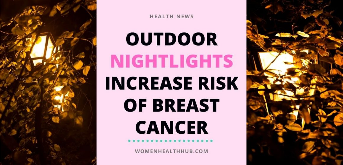 Outdoor nightlights linked to breast cancer risk in postmenopausal women