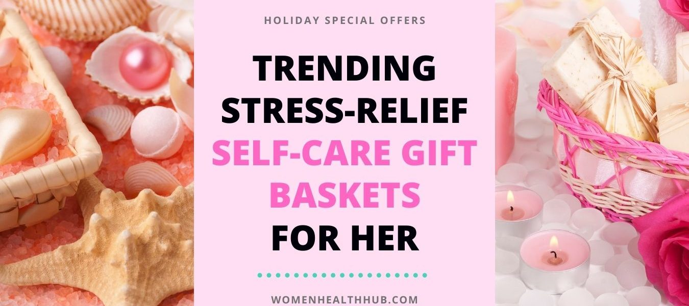 Best Self-Care Gift Baskets for Women in 20202 Holiday Deals - Women Health Hub